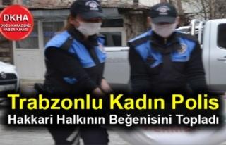 Trabzonlu Kadın Polis Hakkari Halkının Beğenisini...