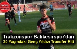 Trabzonspor Balıkesirspor'dan 20 Yaşındaki...