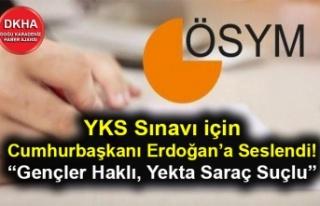 YKS Sınavı için Cumhurbaşkanı Erdoğan'a Seslendi!...