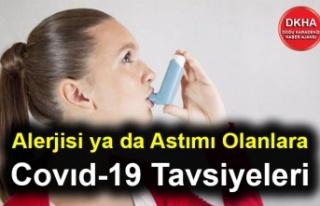 Alerjisi ya da Astımı Olanlara Covıd-19 Tavsiyeleri