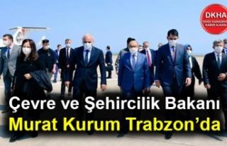 Çevre ve Şehircilik Bakanı Murat Kurum Trabzon'da