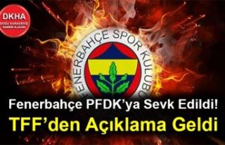 Fenerbahçe PFDK'ya Sevk Edildi! TFF'den Açıklama...