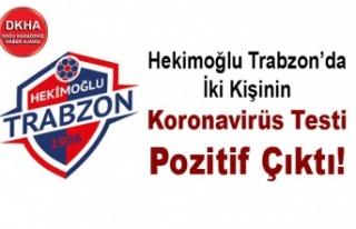 Hekimoğlu Trabzon'da İki Kişinin Koronavirüs...