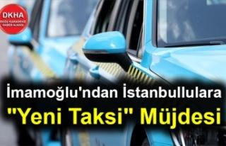 """İmamoğlu'ndan İstanbullulara """"Yeni Taksi""""..."""
