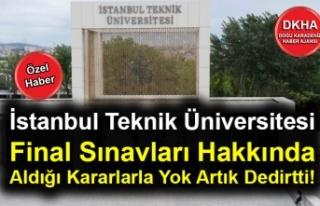 İstanbul Teknik Üniversitesi Aldığı Kararlarla...