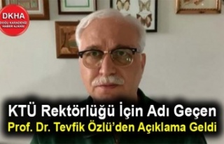 KTÜ Rektörlüğü İçin Adı Geçen Prof. Dr. Tevfik...
