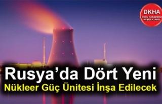 Rusya'da Dört Yeni Nükleer Güç Ünitesi İnşa...