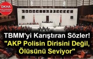 """TBMM'yi Karıştıran Sözler! """"AKP Polisin..."""