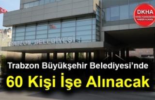 Trabzon Büyükşehir Belediyesi'nden İş İşlanı...