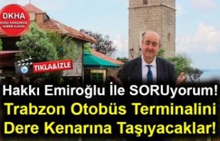 Trabzon Otobüs Terminalini Dere Kenarına Taşıyacaklar!...