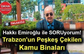 Trabzon'un Peşkeş Çekilen Kamu Binaları -...