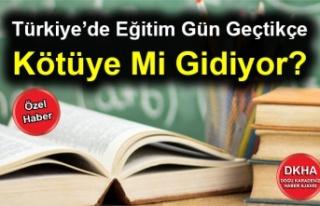 Türkiye'de Eğitim Gün Geçtikçe Kötüye Mi...