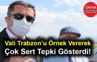 Vali Trabzon'u Örnek Vererek Çok Sert Tepki Gösterdi!