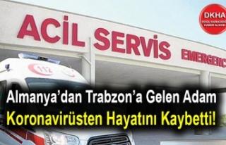Almanya'dan Trabzon'a Gelen Adam Koronavirüsten...