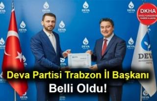 Deva Partisi Trabzon İl Başkanı Belli Oldu!
