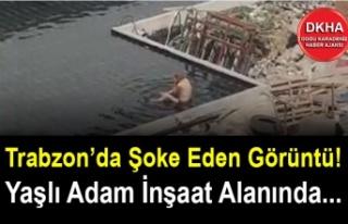 Trabzon'da Şoke Eden Görüntü! Yaşlı Adam İnşaat...