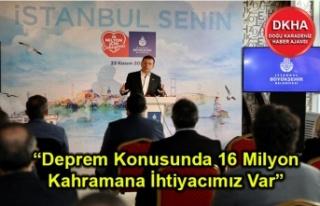 """Başkan İmamoğlu: """"Deprem Konusunda 16 Milyon..."""