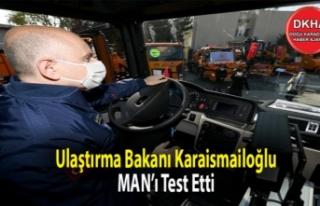 Ulaştırma Bakanı Karaismailoğlu MAN'ı Test...