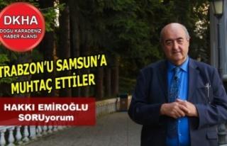 Trabzon'u Samsun'a Muhtaç Ettiler-DHKA