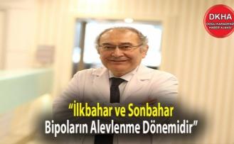 """Prof. Dr. Nevzat Tarhan: """"İlkbahar ve Sonbahar Bipoların Alevlenme Dönemidir"""""""