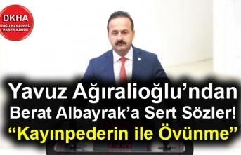 """Yavuz Ağıralioğlu'ndan Berat Albayrak'a Sert Sözler! """"Kayınpederin ile Övünme"""""""