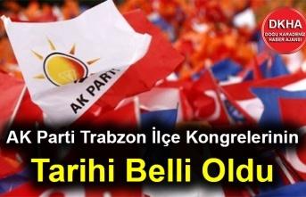 AK Parti Trabzon İlçe Kongrelerinin Tarihi Belli Oldu!