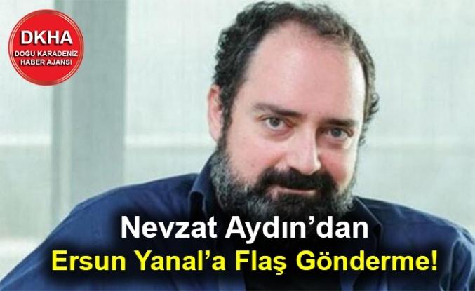 Nevzat Aydın'dan Ersun Yanal'a Flaş Gönderme!