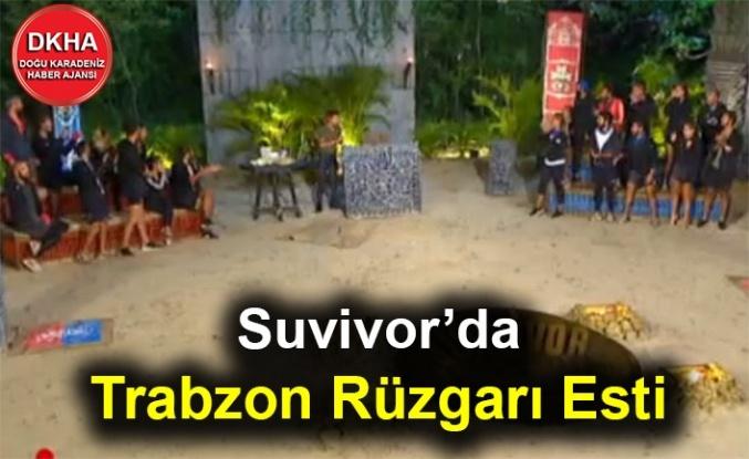 Suvivor'da Trabzon Rüzgarı Esti
