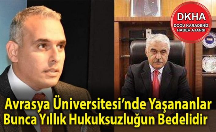 Avrasya Üniversitesi'nde Yaşananlar Bunca Yıllık Hukuksuzluğun Bedelidir
