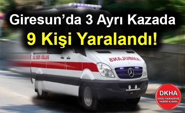 Giresun'da 3 Ayrı Kazada 9 Kişi Yaralandı!