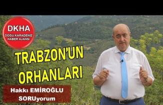 Trabzon'un Orhanları - Hakkı EMİROĞLU ile SORUyorum!