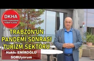 Trabzon'un Pandemi Sonrası Turizm Sektörü - Hakkı EMİROĞLU ile SORUyorum!